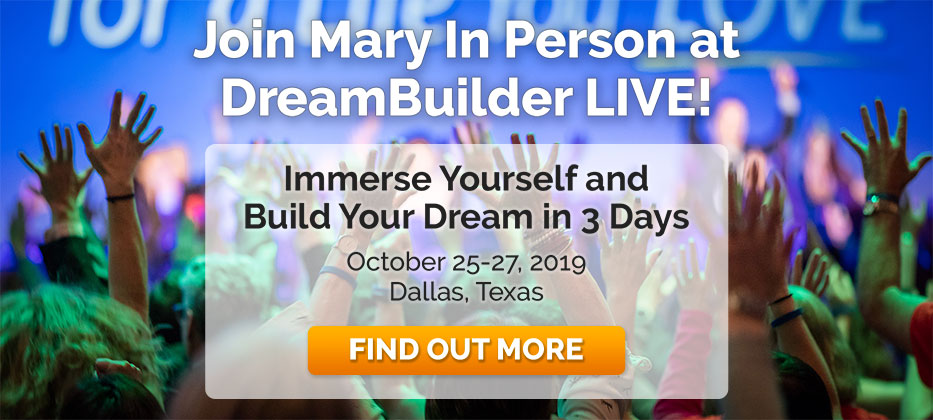 Join Mary In Person at DreamBuilder LIVE!
