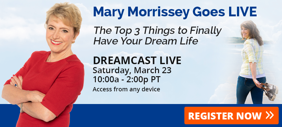 Mary Morrissey Live DreamCast Online Event