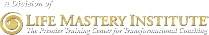 A Division of Life Mastery Institute