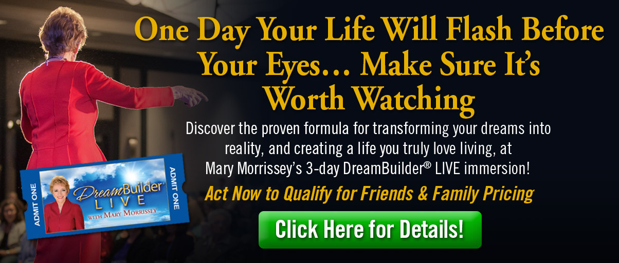 DreamBuilder Live - January 25-27, 2019 One Day Your Life Will Flash Before Your Eyes...Make Sure It's Worth Watching